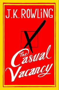 The Casual Vacancy, by J. K. Rowling