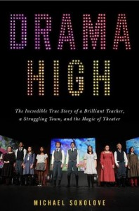 Drama High, by Michael Sokolove