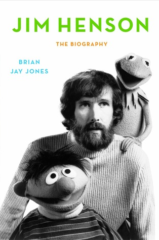 Jim Henson: the biography / Brian Jay Jones